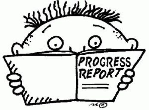BE ON THE LOOKOUT FOR PROGRESS REPORTS!  2/14