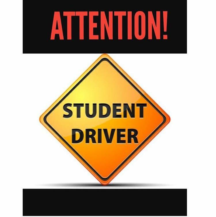 ATTENTION STUDENT DRIVERS