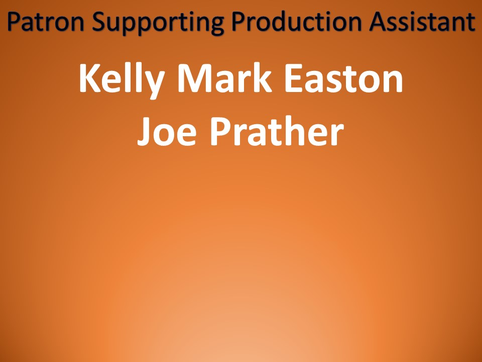 Thanks to Kelly Mark Easton & Joe Prather for their Sponsorship!