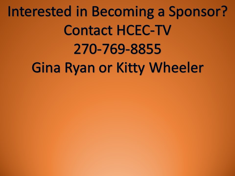 To become a sponsor, contact HCEC-TV 270-769-8855
